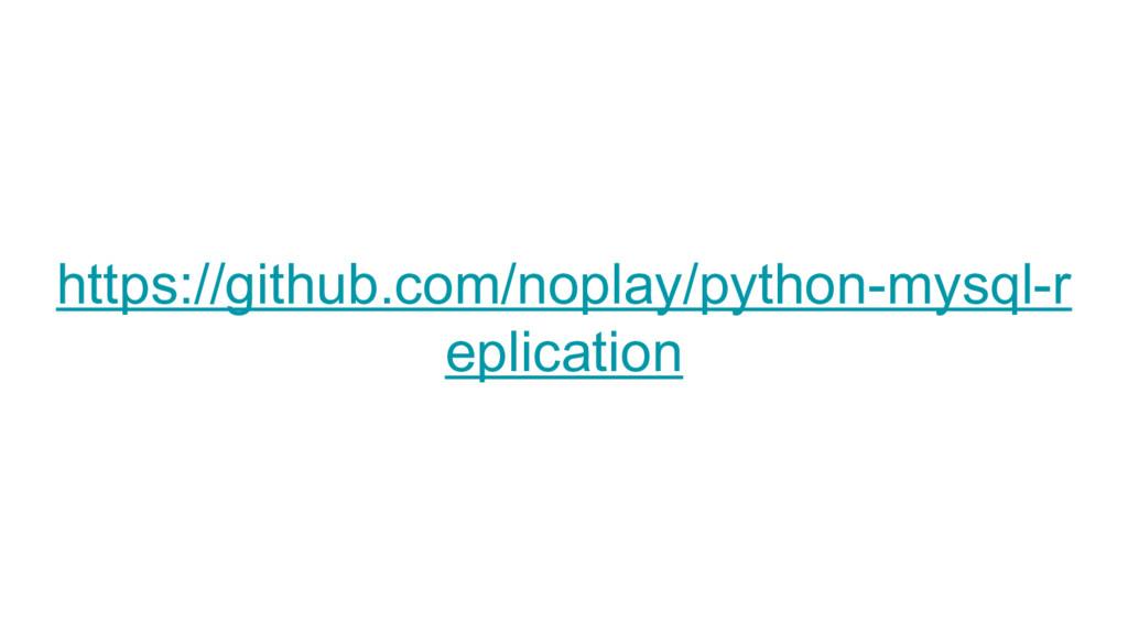 https://github.com/noplay/python-mysql-r eplica...
