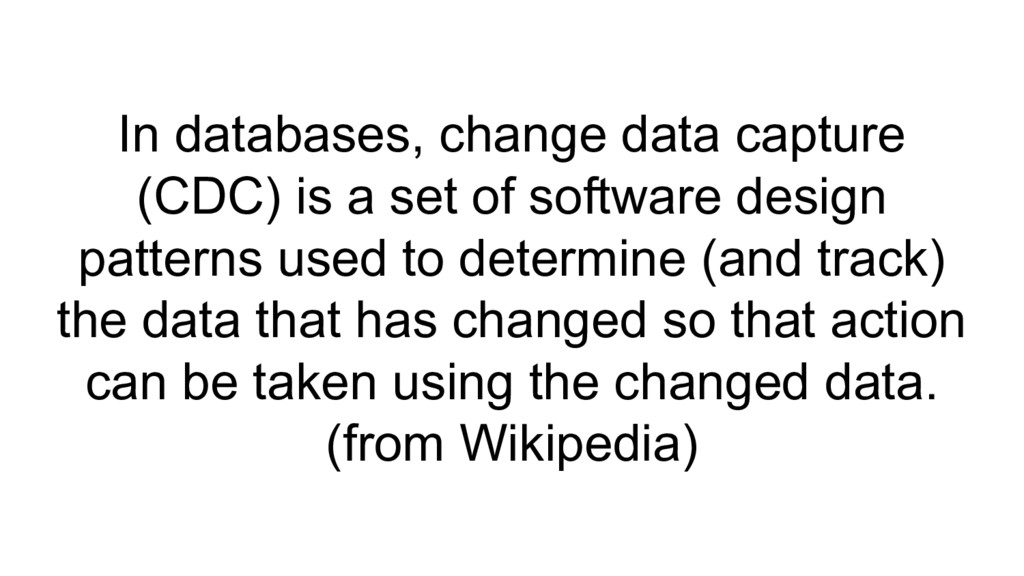 In databases, change data capture (CDC) is a se...