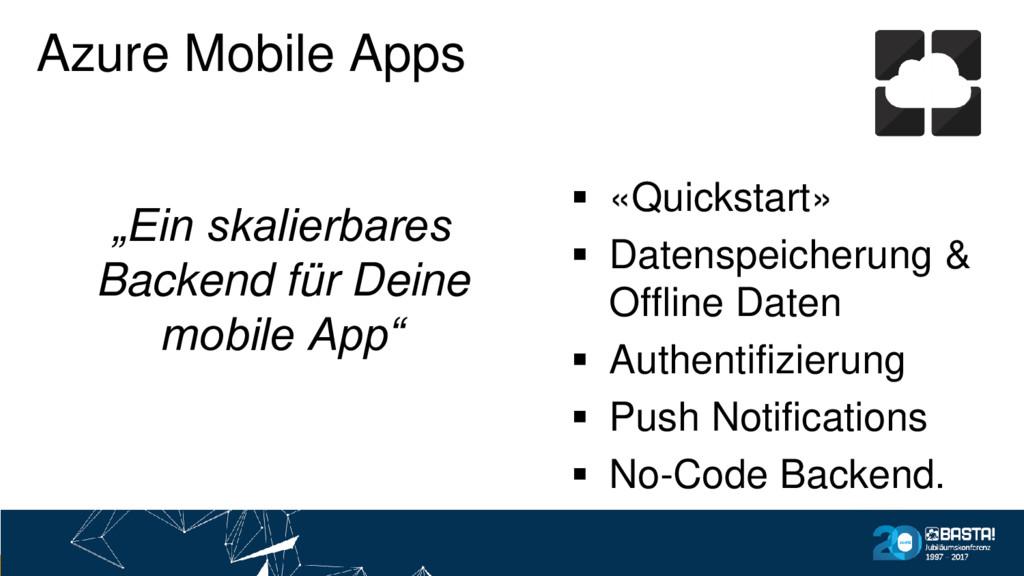 """Azure Mobile Apps """"Ein skalierbares Backend für..."""