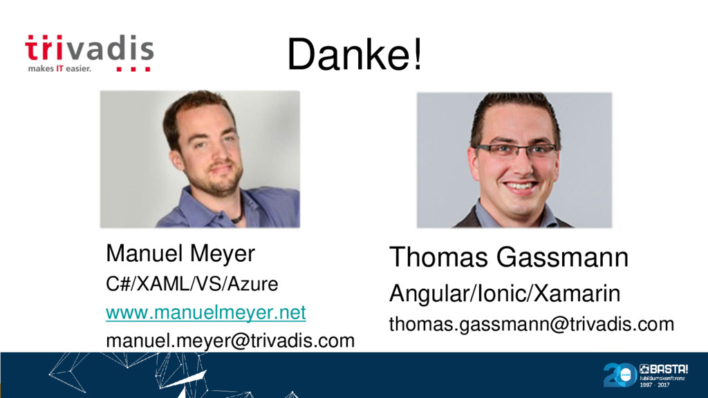 Danke! Thomas Gassmann Angular/Ionic/Xamarin th...