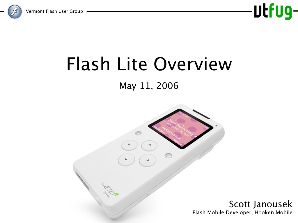 Vermont Flash User Group Scott Janousek Flash M...