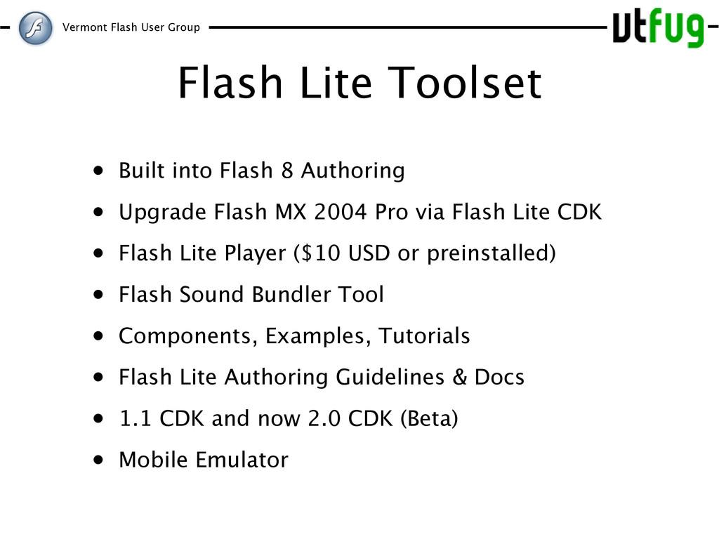 Vermont Flash User Group Flash Lite Toolset • B...