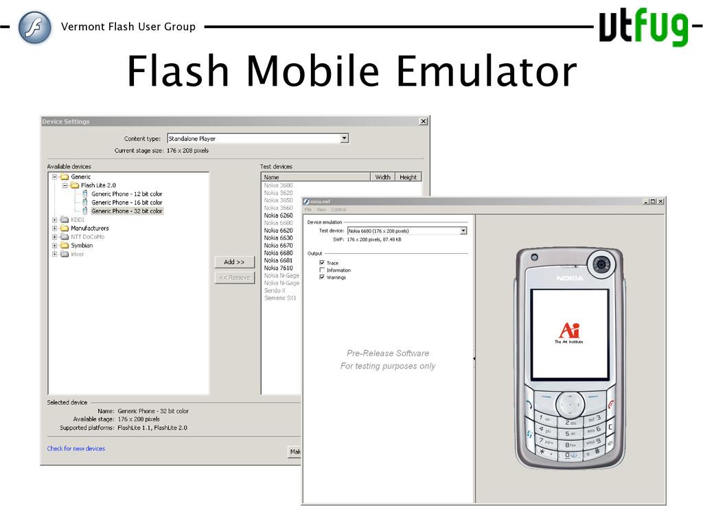 Vermont Flash User Group Flash Mobile Emulator