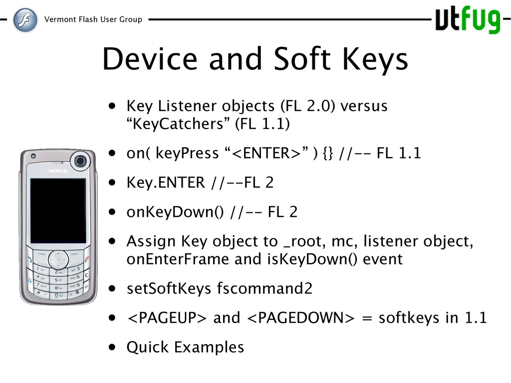 Vermont Flash User Group Device and Soft Keys •...