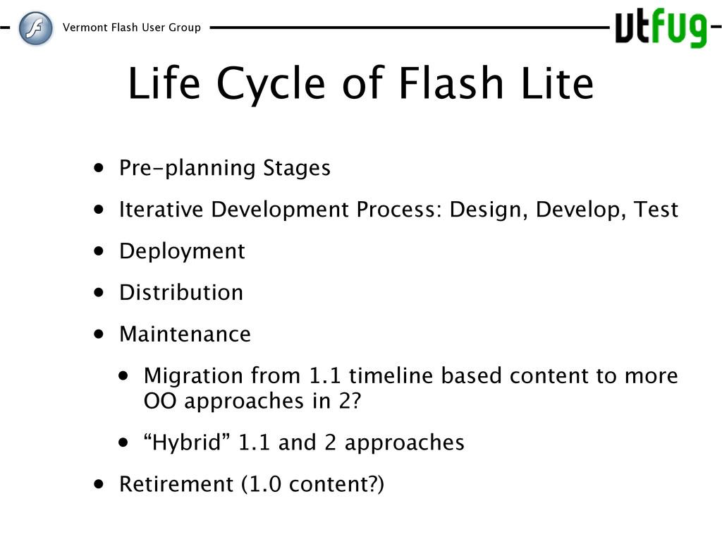 Vermont Flash User Group Life Cycle of Flash Li...