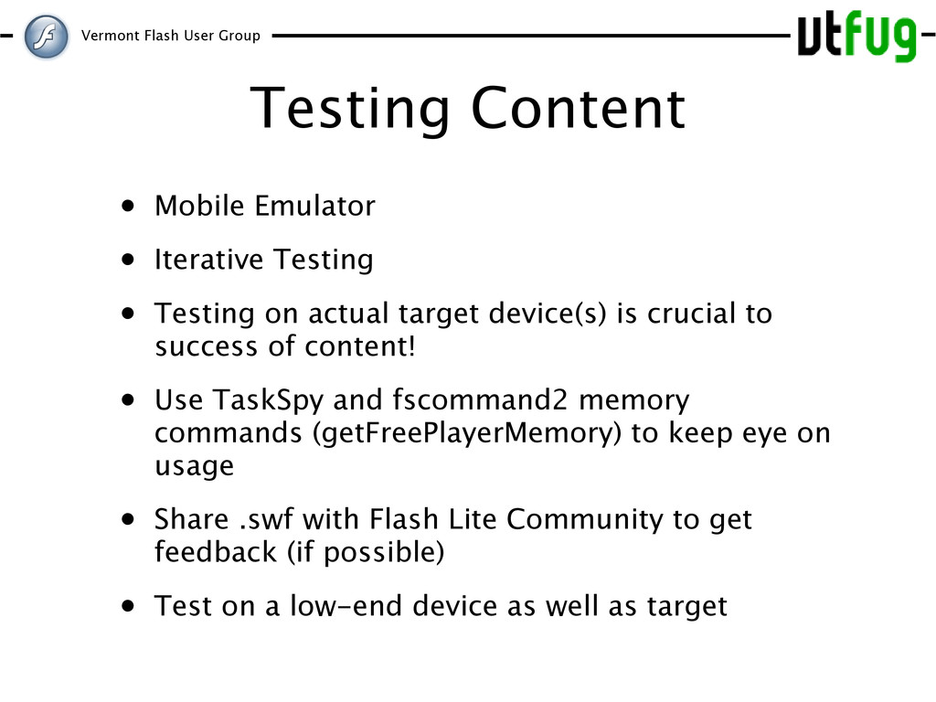Vermont Flash User Group Testing Content • Mobi...