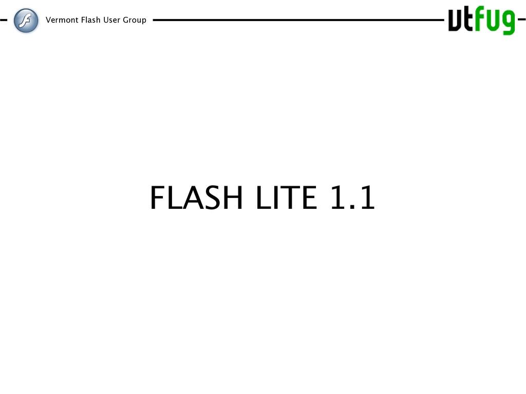 Vermont Flash User Group FLASH LITE 1.1
