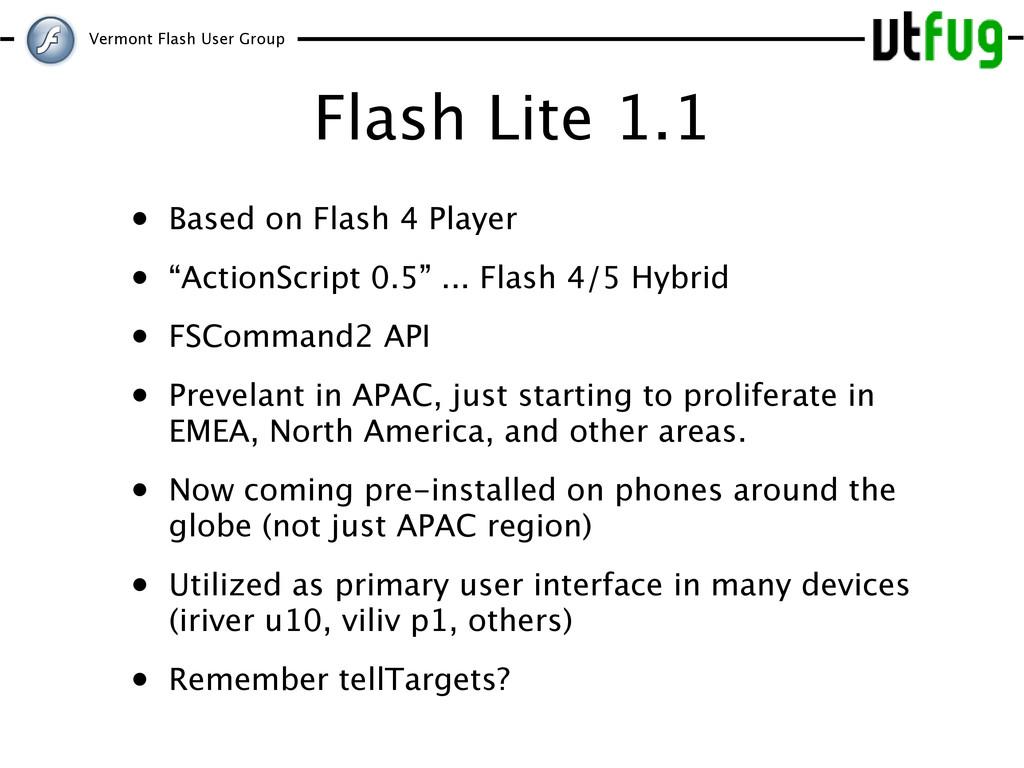 Vermont Flash User Group Flash Lite 1.1 • Based...