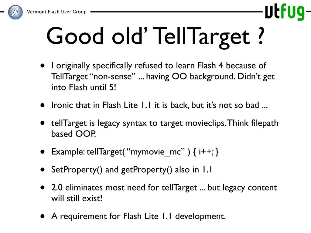 Vermont Flash User Group Good old' TellTarget ?...