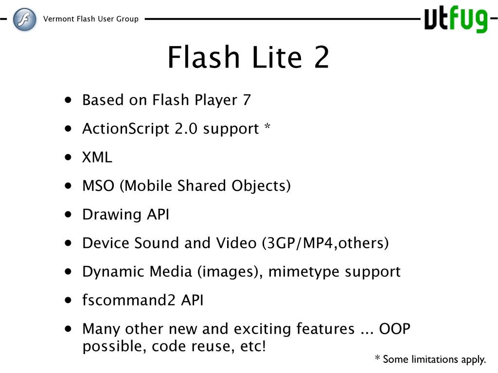 Vermont Flash User Group Flash Lite 2 • Based o...