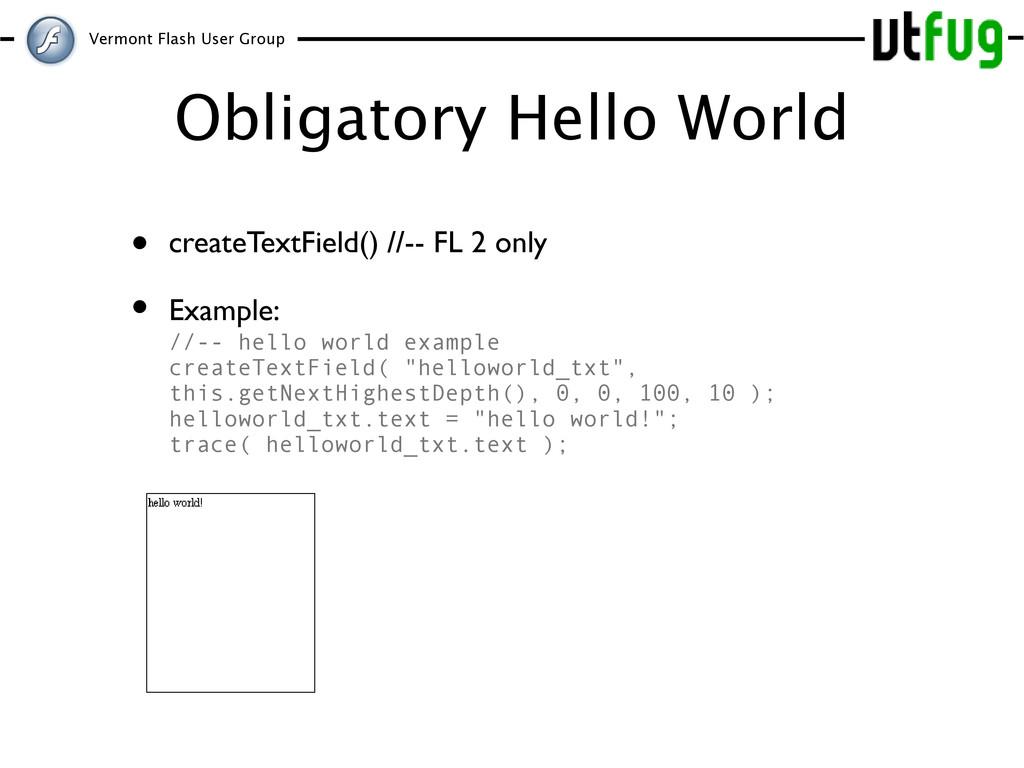 Vermont Flash User Group Obligatory Hello World...