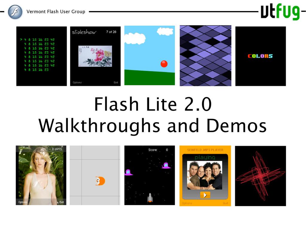 Vermont Flash User Group Flash Lite 2.0 Walkthr...