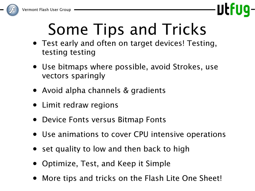 Vermont Flash User Group Some Tips and Tricks •...