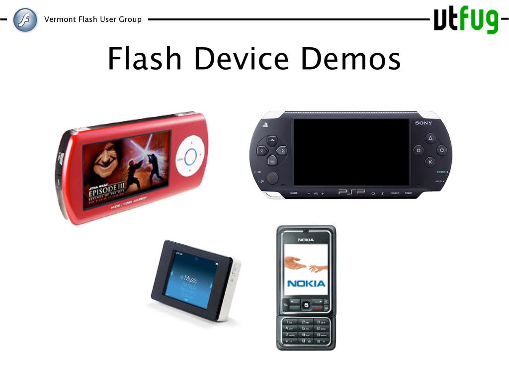 Vermont Flash User Group Flash Device Demos