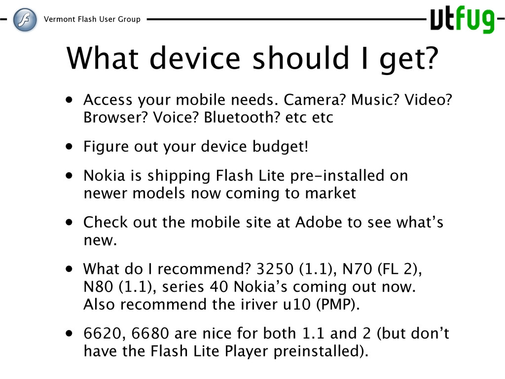 Vermont Flash User Group What device should I g...