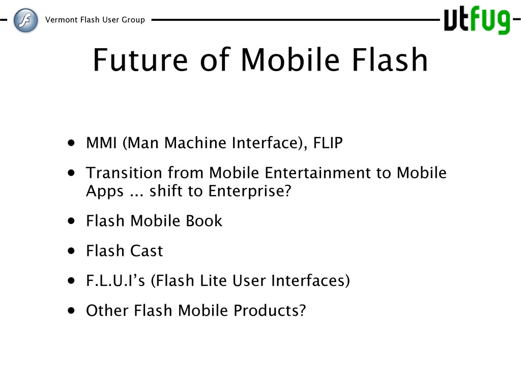 Vermont Flash User Group Future of Mobile Flash...