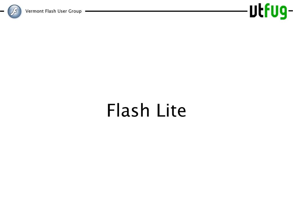 Vermont Flash User Group Flash Lite