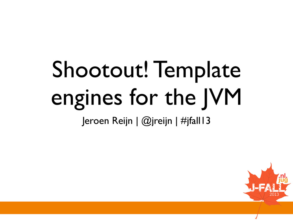 Shootout! Template engines for the JVM Jeroen R...