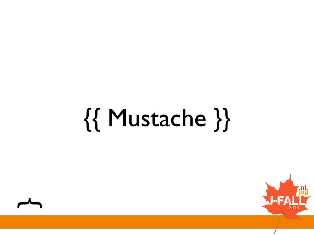 {{ Mustache }}