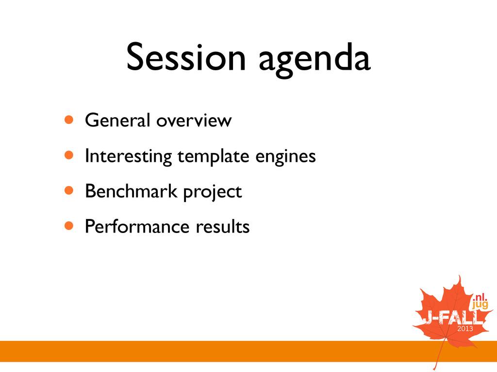 Session agenda • General overview  • Interest...