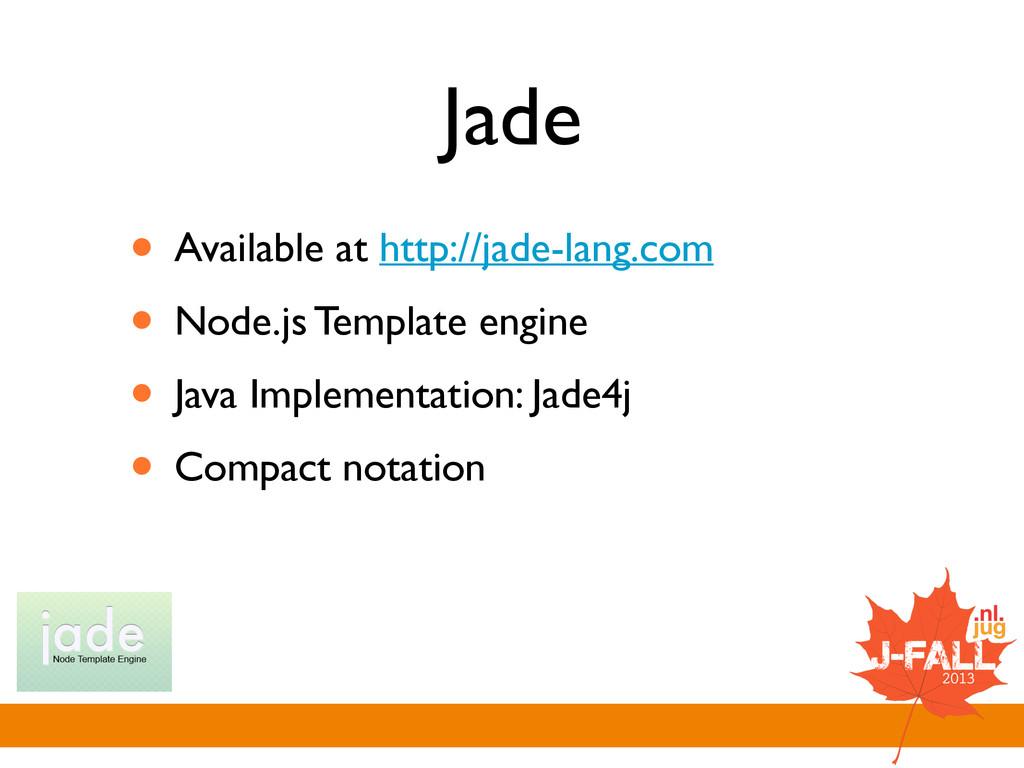 Jade • Available at http://jade-lang.com  • N...