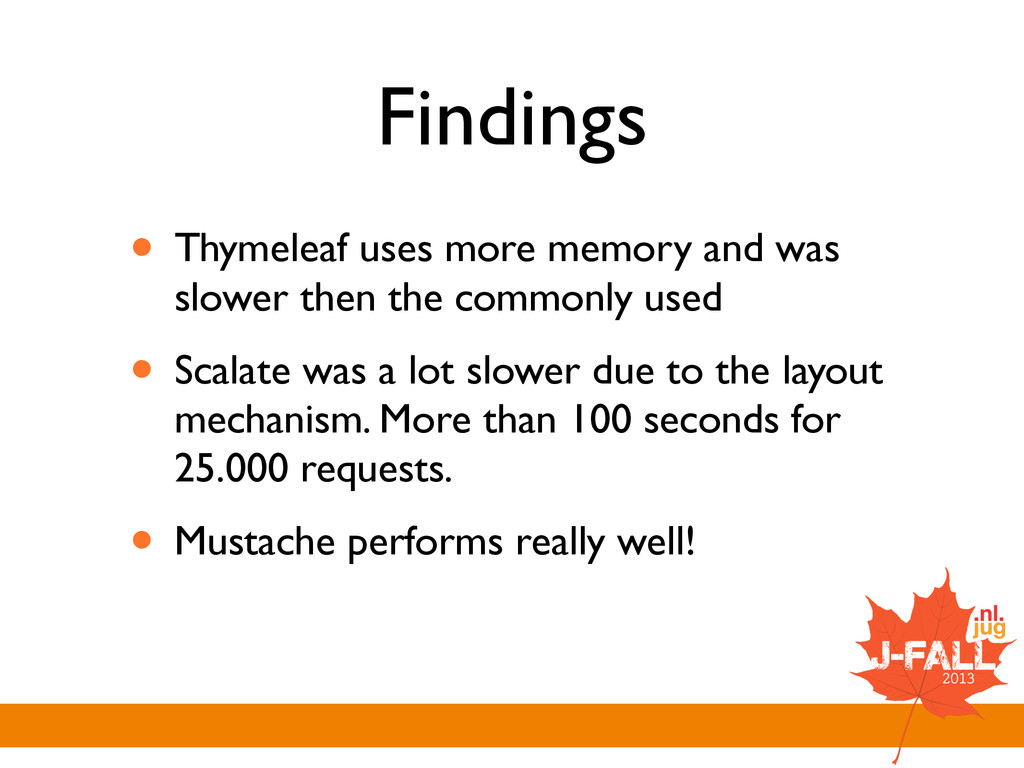 Findings • Thymeleaf uses more memory and was s...