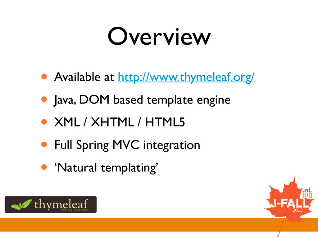 Overview • Available at http://www.thymeleaf.or...