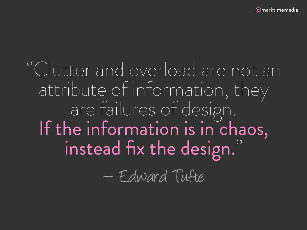"""@marktimemedia """"Clutter and overload are not an..."""
