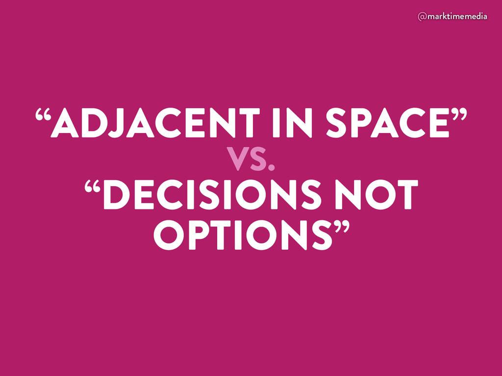 """@marktimemedia """"ADJACENT IN SPACE"""" VS. """"DECISIO..."""