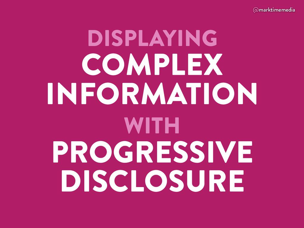@marktimemedia DISPLAYING COMPLEX INFORMATION W...