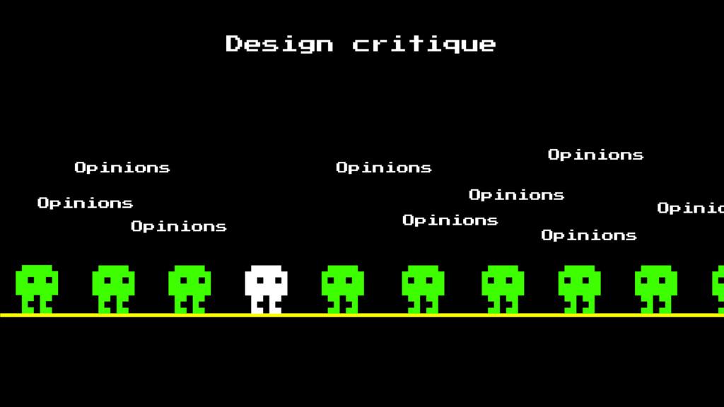 Design critique Opinions Opinions Opinions Opin...