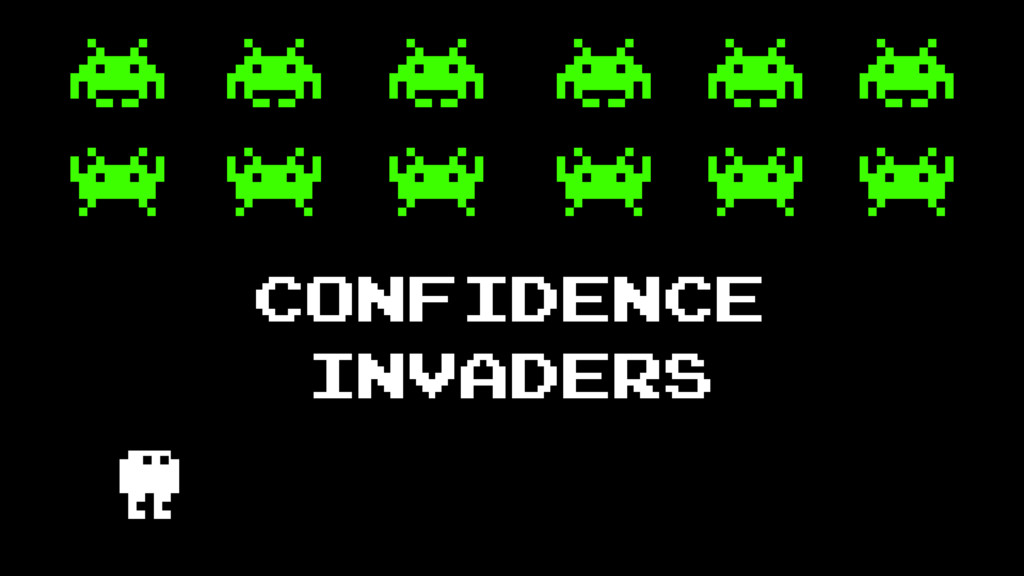 CONFIDENCE INVADERS