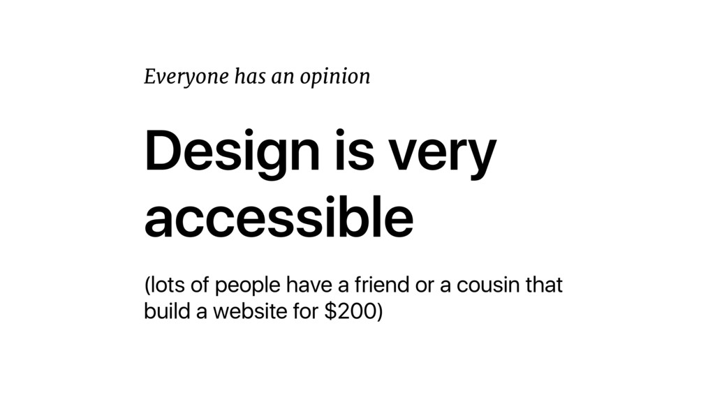 Design is very accessible (lots of people have ...