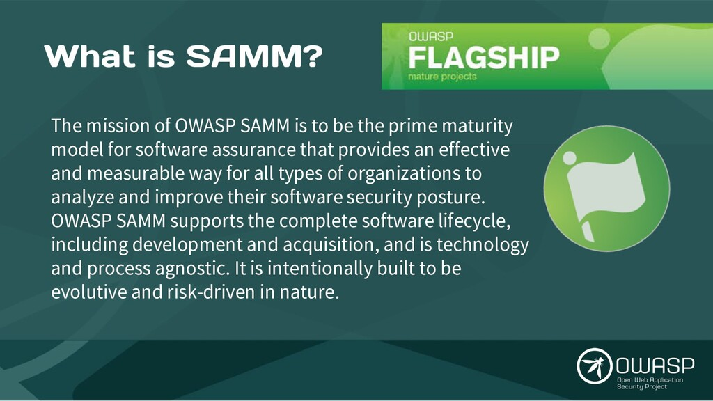 What is SAMM? The mission of OWASP SAMM is to b...