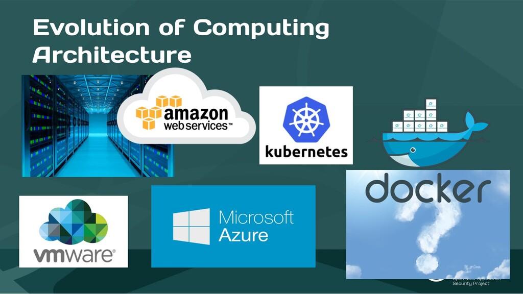Evolution of Computing Architecture