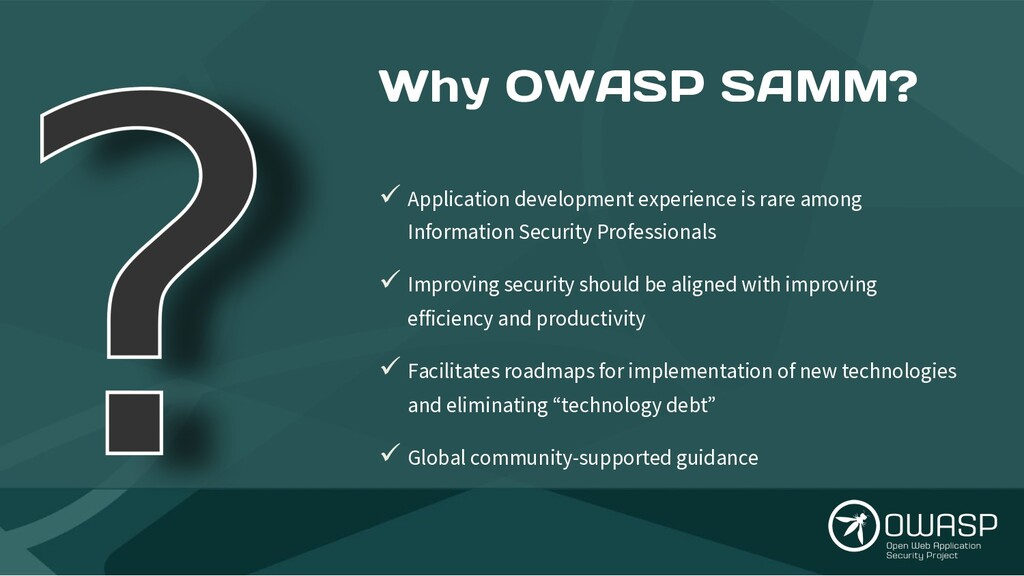 Why OWASP SAMM? ü Application development exper...
