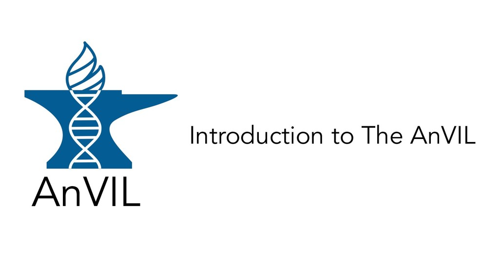 Introduction to The AnVIL AnVIL