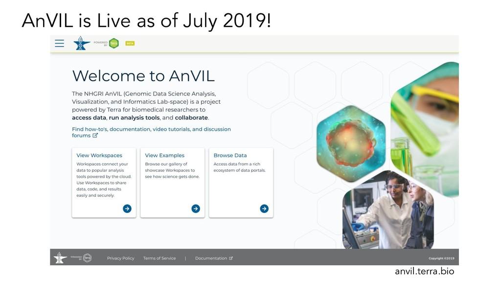 AnVIL is Live as of July 2019! anvil.terra.bio