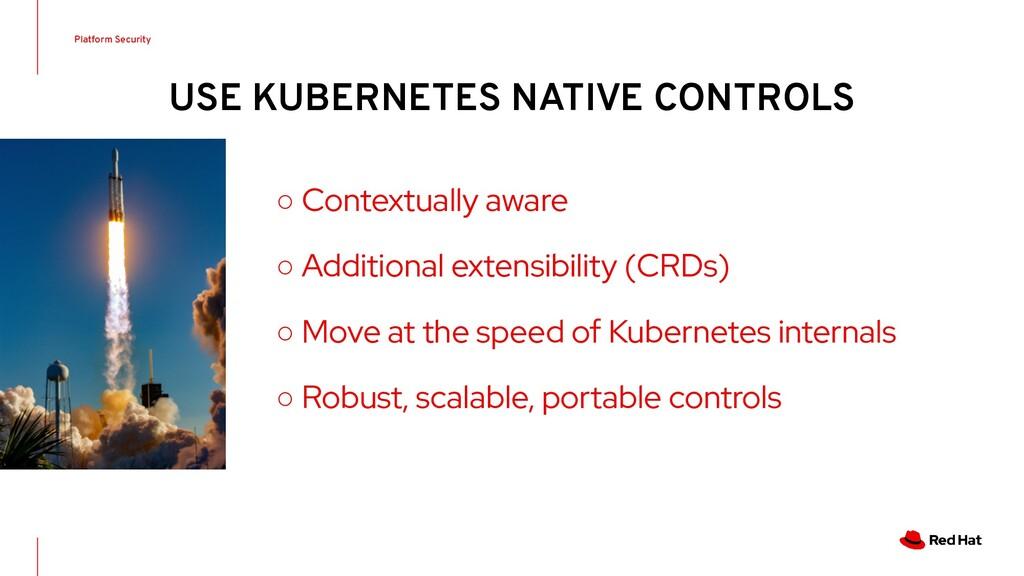 Platform Security ○ Contextually aware ○ Additi...
