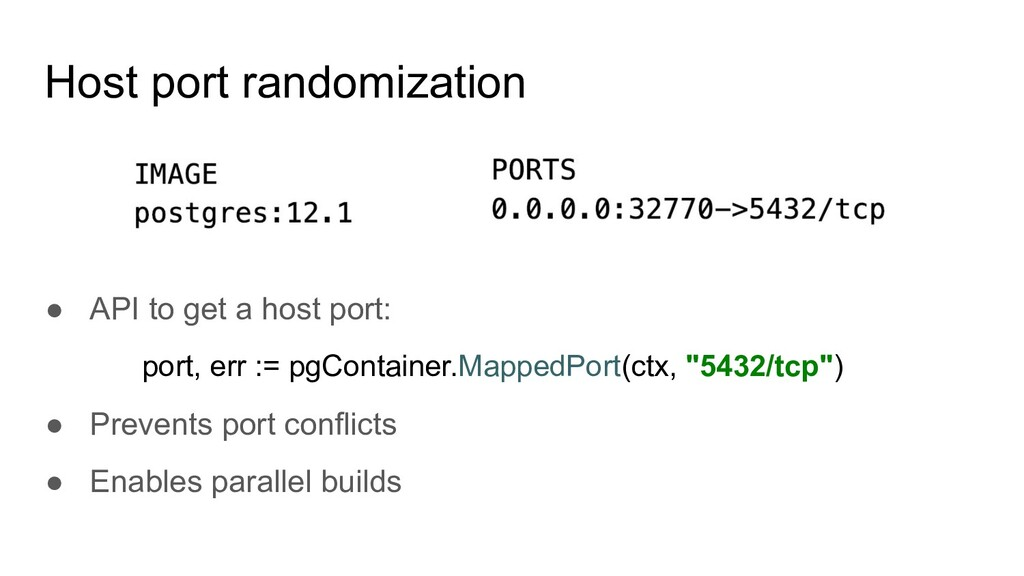Host port randomization ● API to get a host por...