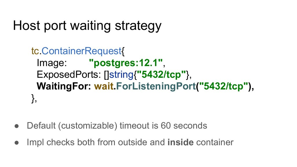 Host port waiting strategy ● Default (customiza...