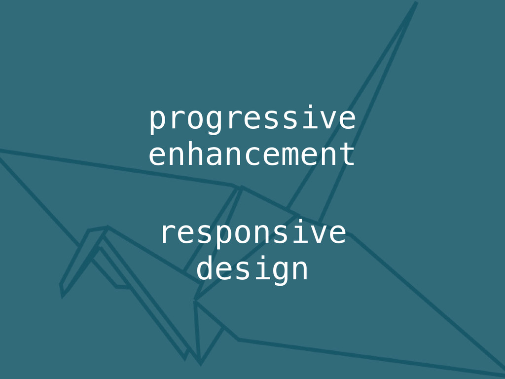 progressive enhancement responsive design