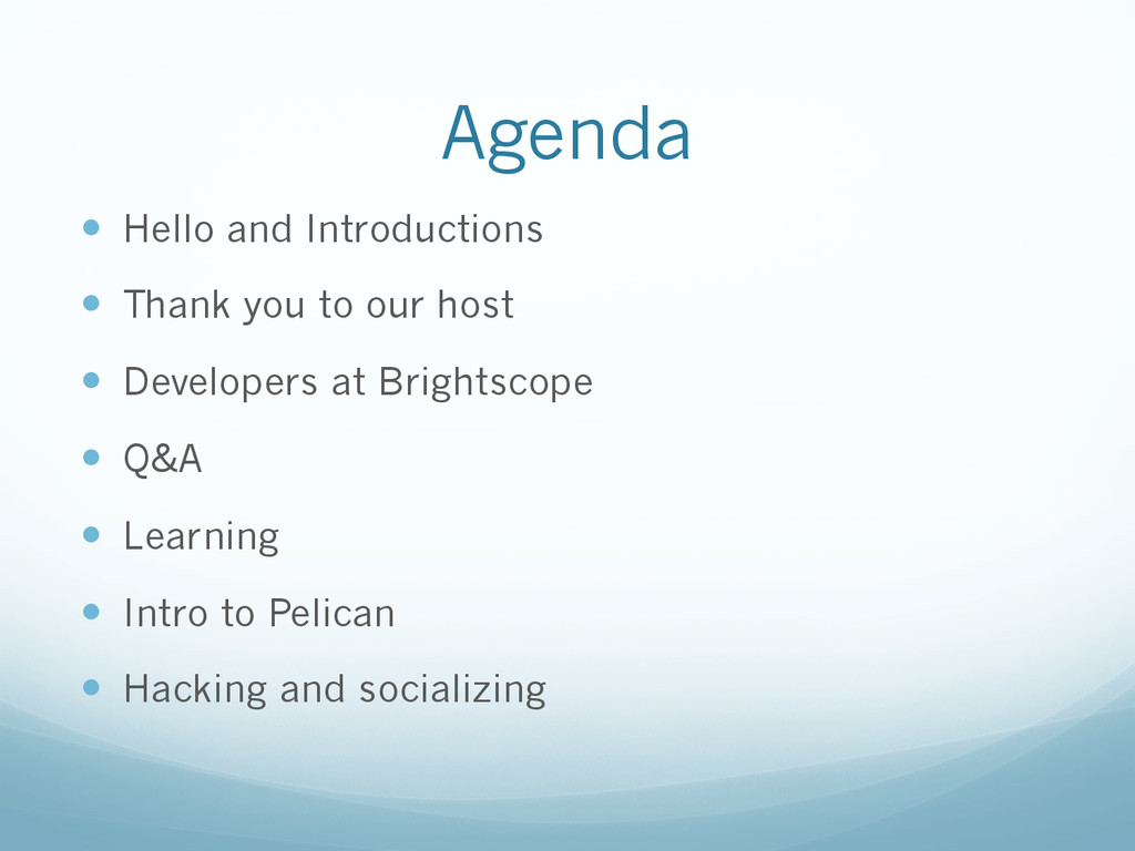 Agenda —  Hello and Introductions —  Thank yo...