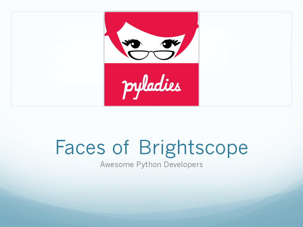 Faces of Brightscope Awesome Python Developers