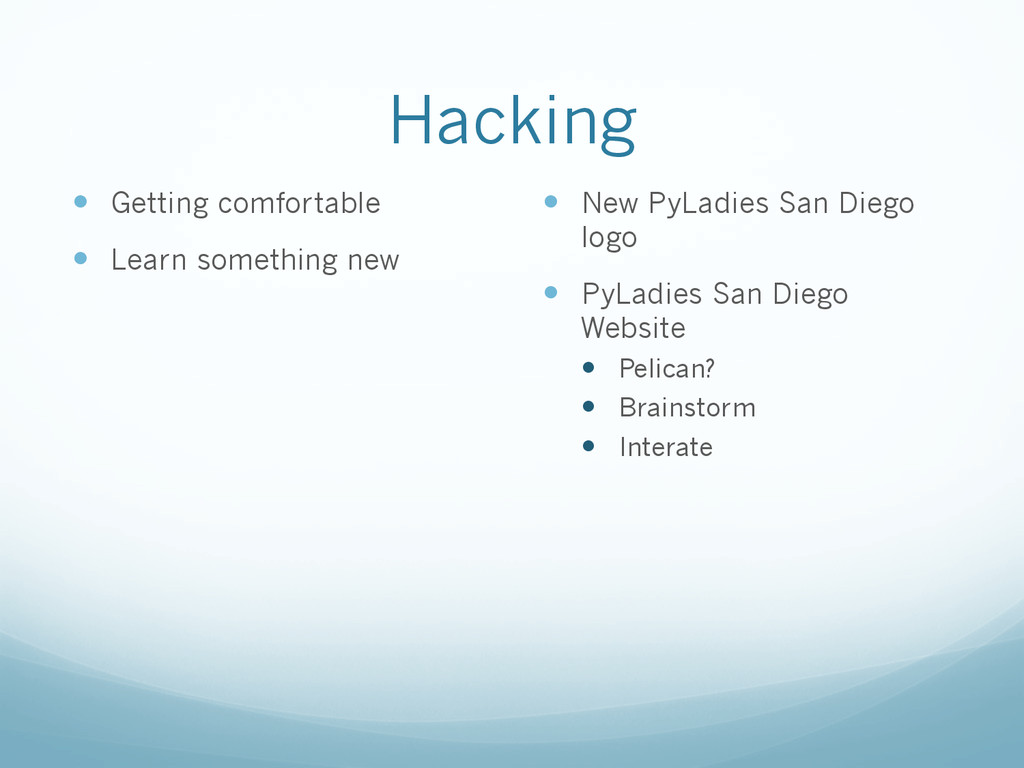 Hacking —  Getting comfortable —  Learn somet...