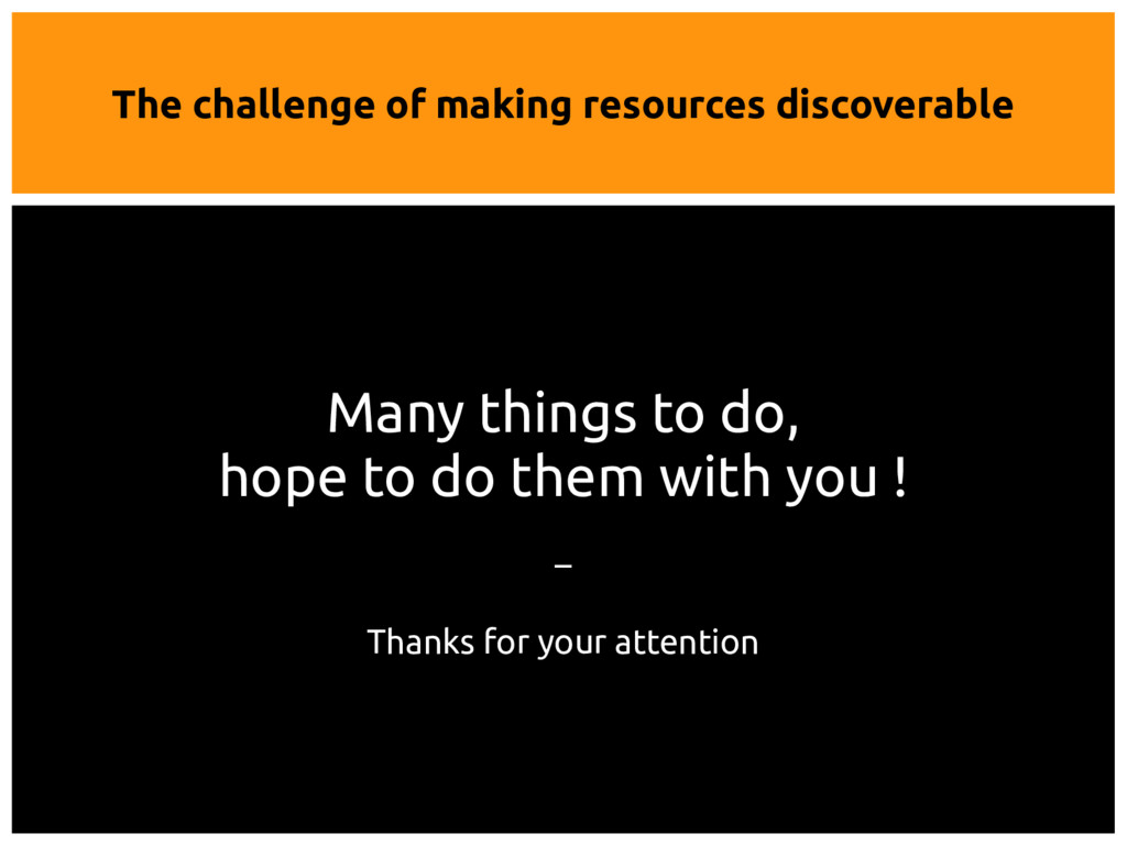The challenge of making resources discoverable ...