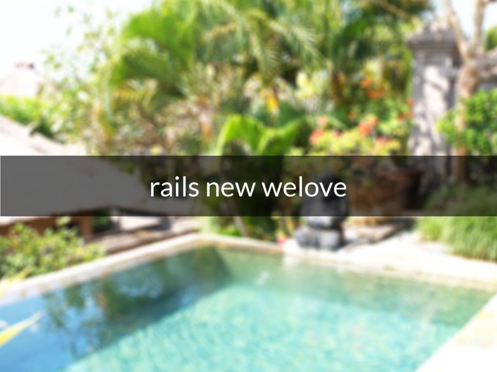 rails new welove