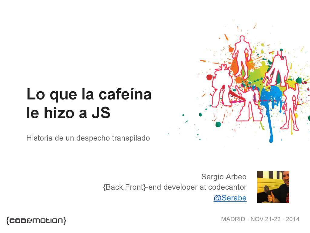 MADRID · NOV 21-22 · 2014 Sergio Arbeo {Back,Fr...