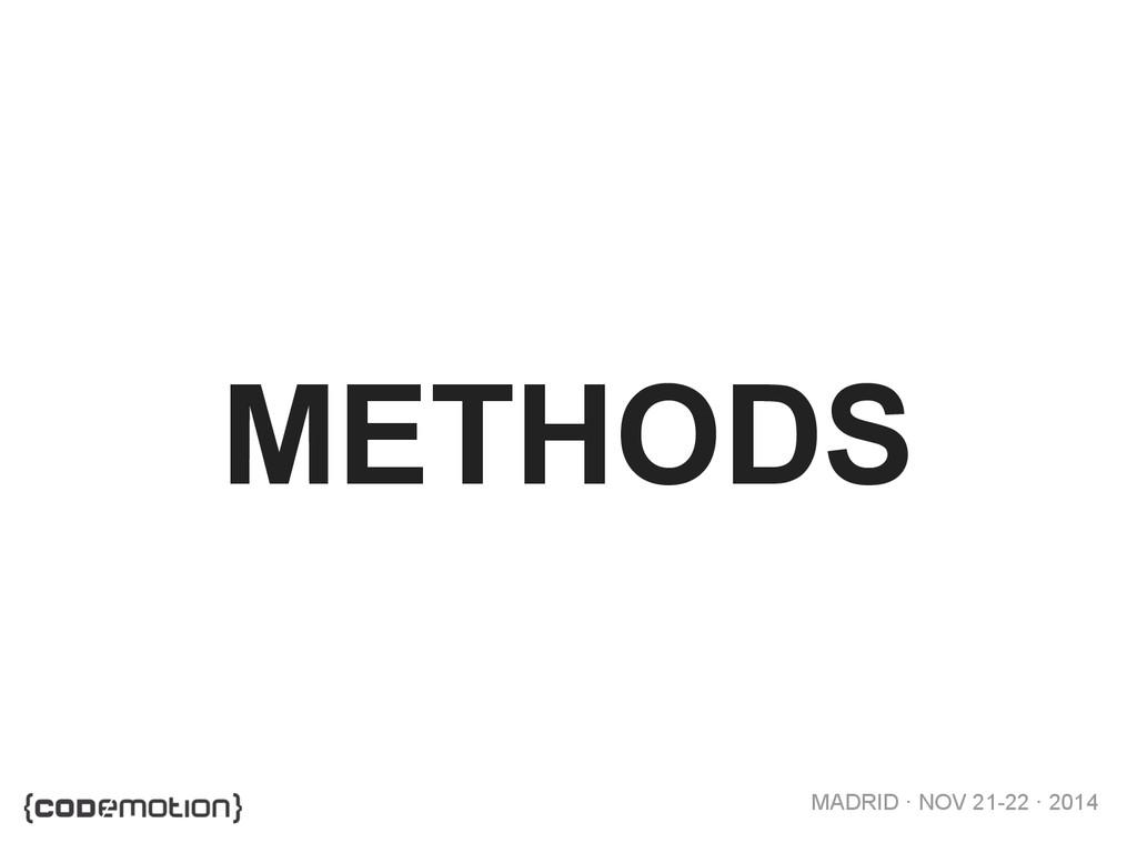 MADRID · NOV 21-22 · 2014 METHODS