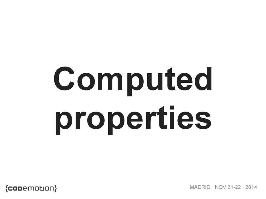 MADRID · NOV 21-22 · 2014 Computed properties